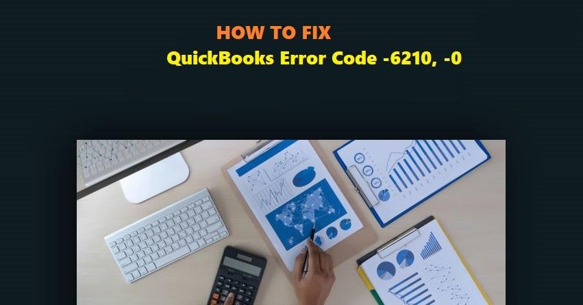 Quickbooks Error 6210 Solutions