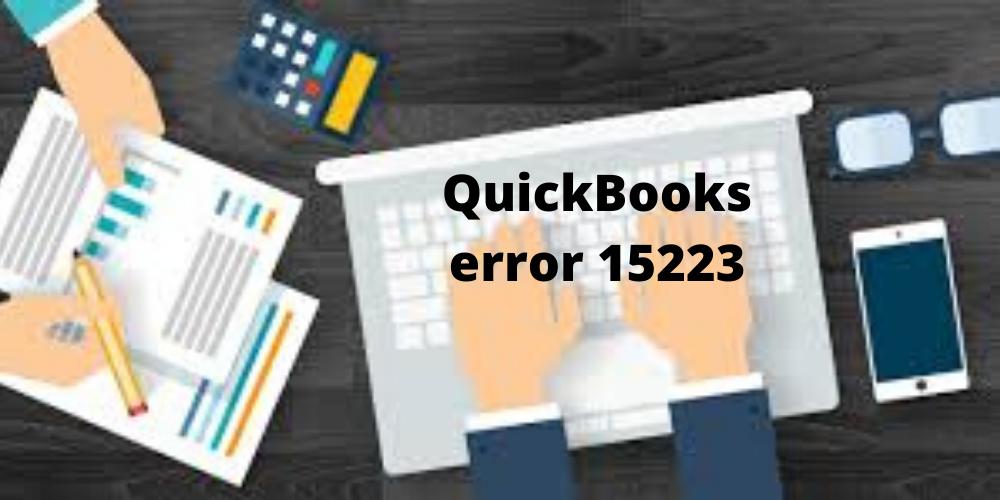 Resolving QuickBooks Error 15223: Quick Proven Solution