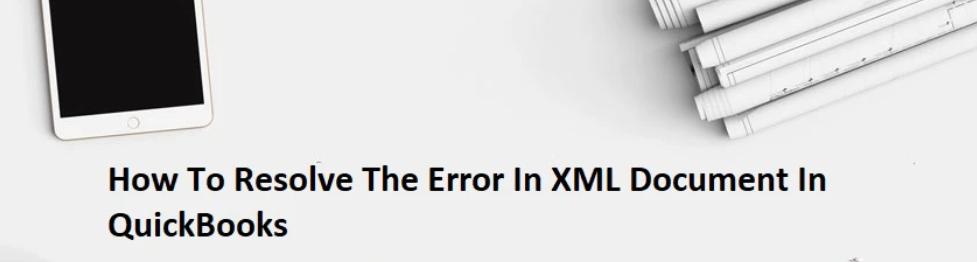 quickbooks found an error when parsing the provided xml text stream