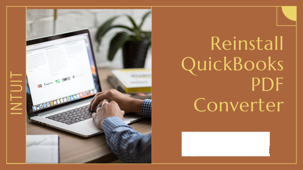 How to Reinstall Quickbooks PDF Converter? (Easy Guide)